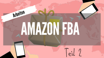 3 c 2 f (2)- Amazon FBA - Arbeiten - Goodbye 9 to 5