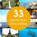 33 interessante Orte auf Bali