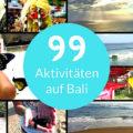 99 Aktivitäten auf Bali