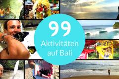 99 Bali Aktivitäten, die deinen Urlaub unvergesslich machen