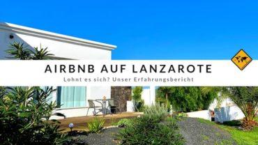 AirBnB auf Lanzarote – Lohnt es sich? Unser Erfahrungsbericht