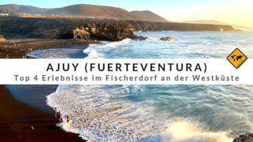 Ajuy – Top 4 Erlebnisse im Fischerdorf an Fuerteventuras Westküste