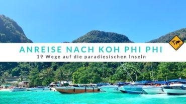 Anreise nach Koh Phi Phi – 19 Wege auf die paradiesischen Inseln