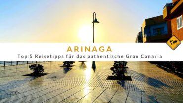 Arinaga – das authentische Gran Canaria: Top 5 Reisetipps