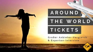 Around the world Ticket: Anbieter-Vergleich & Interview zum Weltreise Ticket