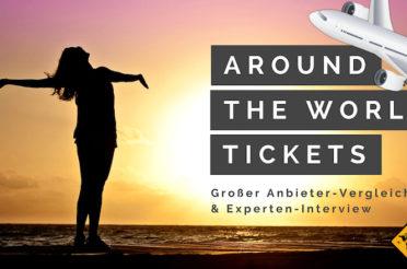 Around the world Ticket: Anbieter-Vergleich & Interview zum Weltreise Ticket