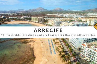 Arrecife – 10 Highlights, die dich rund um Lanzarotes Hauptstadt erwarten