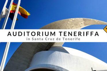 Auditorium Teneriffa in Santa Cruz – 3 Möglichkeiten für deinen Besuch