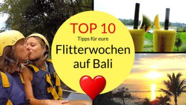 Flitterwochen auf Bali – 10 Tipps für euren Bali Honeymoon