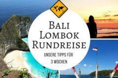 Bali Lombok Rundreise ✈ unsere Routen-Empfehlung für 3 Wochen