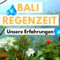 Bali Regenzeit Erfahrung unaufschiebbar