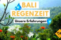 Bali Regenzeit – unsere Erfahrungen & Tipps zur Regenzeit auf Bali