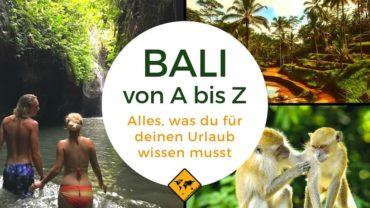 Bali von A bis Z – alles, was du für deinen Urlaub wissen musst