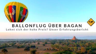 Ballonfahrt über Bagan – Lohnt sich der hohe Preis?
