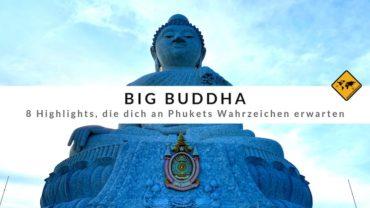 Big Buddha – 8 Highlights, die dich an Phukets Wahrzeichen erwarten