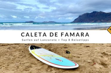Caleta de Famara – Surfen auf Lanzarote + Top 8 Reisetipps