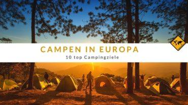 Campen in Europa – die 10 besten kulturellen Campingziele