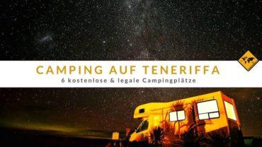 Camping auf Teneriffa – 6 kostenlose & legale Campingplätze
