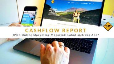 Cashflow Report (PDF Online Marketing Magazin) für deinen Erfolg im Online-Business: Lohnt sich das Abo?