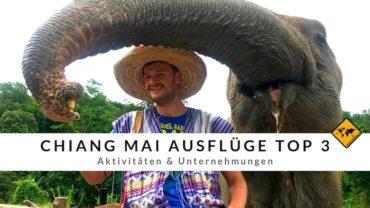 Chiang Mai Ausflüge Top 3 – Aktivitäten & Unternehmungen