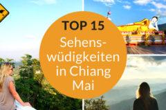 Chiang Mai Sehenswürdigkeiten – 15 Tipps & Lieblingsorte
