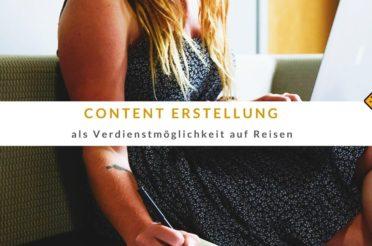 Content Erstellung als Verdienstmöglichkeit auf Reisen
