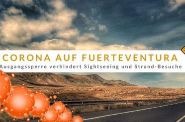 Corona und Ausgangssperre auf Fuerteventura – aktueller Stand & Lage