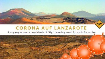 Corona + Ausgangssperre auf Lanzarote – aktueller Stand