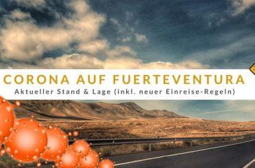 Corona auf Fuerteventura – aktueller Stand & neue Einreise Regeln