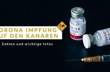 Corona Impfung Kanaren – Zahlen und 17 wichtige Infos