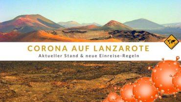 Corona auf Lanzarote – aktueller Stand & neue Einreise Regeln