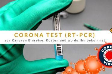 Corona Test (RT-PCR) zur Kanaren Einreise: Kosten und wo du ihn bekommst