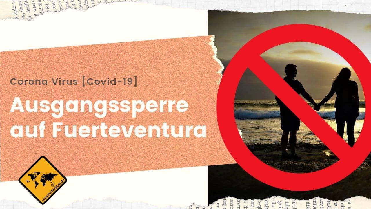 Corona Virus Covid-19 Ausgangssperre Fuerteventura