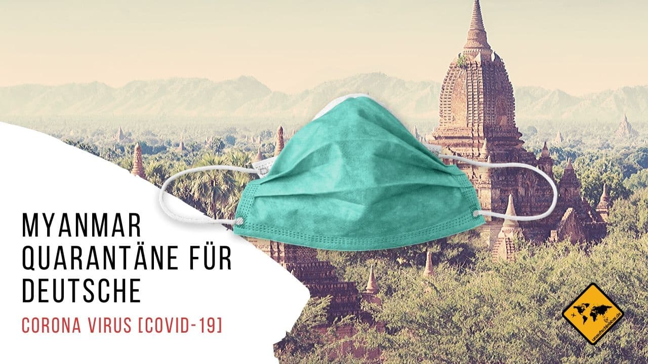 Corona Virus Covid-19 Myanmar Quarantäne Deutsche