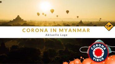 Corona Virus in Myanmar [Covid-19] – Reisewarnung & Rückholaktion