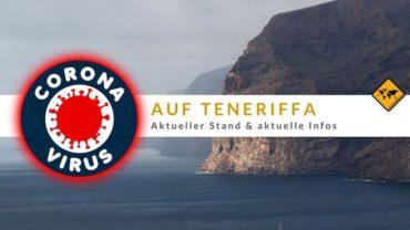Corona auf Teneriffa – aktuelle Lage & neue Einreise Regeln