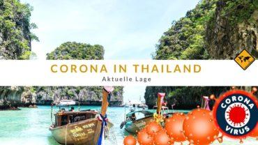Corona in Thailand [Covid-19] – aktuelle Lage & Einreise Optionen für Touristen