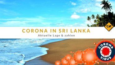 Corona Virus in Sri Lanka – aktuelle Lage und Ausgangssperre