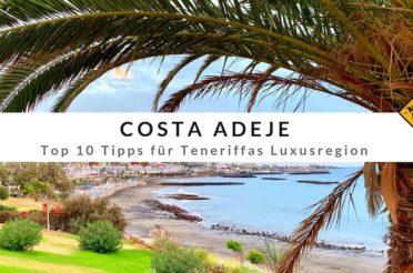 Costa Adeje – Top 10 Tipps für Teneriffas Luxusregion