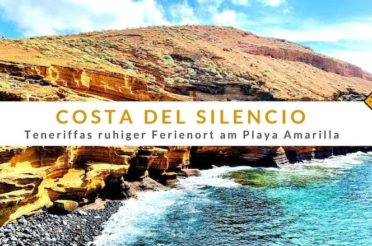 Costa del Silencio – Teneriffas ruhiger Ferienort am Playa Amarilla