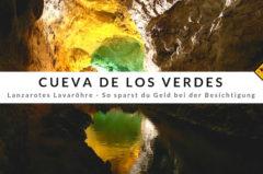Cueva de los Verdes (Lanzarote) – So sparst du Geld beim Besuch der Lavaröhre