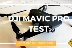 DJI Mavic Pro Test (9,1/10) Lohnt sich die ca. 1100 € teure Reisedrohne?