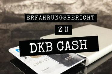 Unsere DKB Cash Erfahrung: Weltweit kostenlos Geld abheben