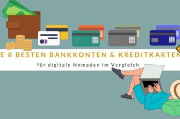 Die 9 besten Bankkonten & Kreditkarten für digitale Nomaden im Vergleich