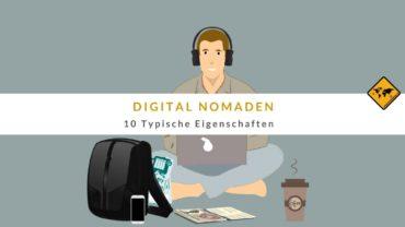 Digital Nomaden – 10 typische Eigenschaften