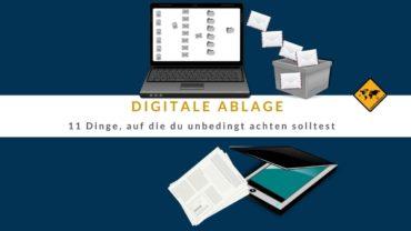 Digitale Ablage – 11 Dinge, auf die du unbedingt achten solltest