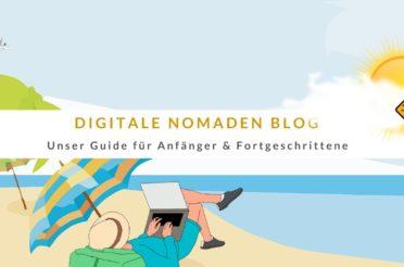 Digitale Nomaden Blog – Unser Guide für Anfänger & Fortgeschrittene