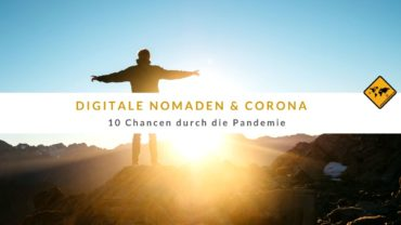 Digitale Nomaden & Corona – 10 Chancen durch die Pandemie