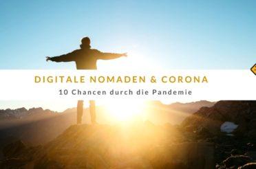 Digitale Nomaden & Corona – 10 Chancen durch die Pandemie