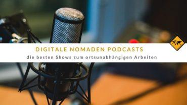 Digitale Nomaden Podcast – 8 top Shows zum ortsunabhängigen Arbeiten